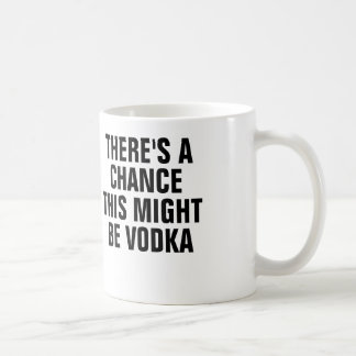 There's a chance this might be vodka. coffee mug