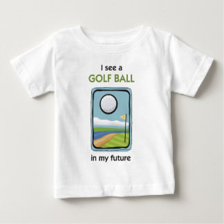 There's a Golfball in my Future Baby T-Shirt