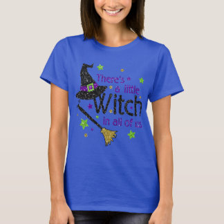 Theres A Little Witch In All of Us Halloween Shirt