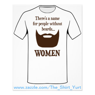 "There's a Name For People Without Beards... WOMEN 4.5"" X 5.6"" Flyer"