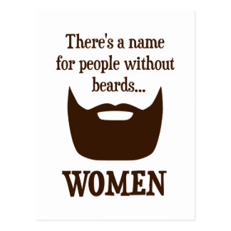 There's a Name For People Without Beards... WOMEN Postcard