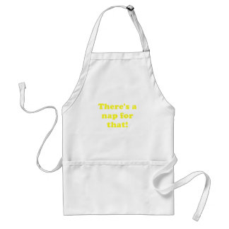 Theres a Nap for That Adult Apron