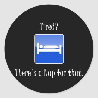 There's a Nap For That Classic Round Sticker