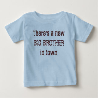There's a new BIG BROTHER in town Baby T-Shirt