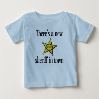 There's a New Sheriff in Town Infant T-shirt