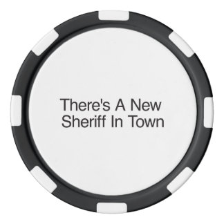 There's A New Sheriff In Town Poker Chip Set