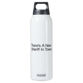 There's A New Sheriff In Town Thermos Bottle