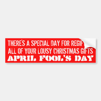 THERE'S A SPECIAL DAY FOR REGIFTING ... CAR BUMPER STICKER