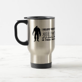 There's a Squatch In These Woods! Bigfoot Lives 15 Oz Stainless Steel Travel Mug