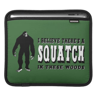 There's a Squatch In These Woods! Bigfoot Lives iPad Sleeve