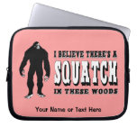 There's a Squatch In These Woods! Bigfoot Lives Laptop Computer Sleeve