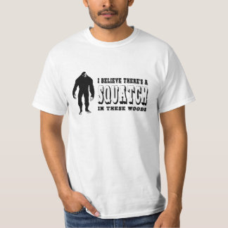 There's a Squatch In These Woods! Bigfoot Lives Tee Shirt