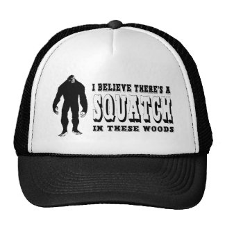 There's a Squatch In These Woods! Bigfoot Lives Trucker Hat