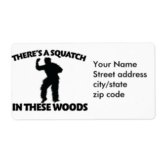 There's a squatch in these woods label