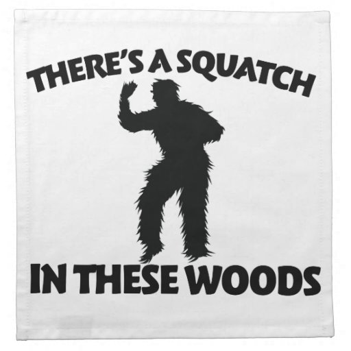 There's a squatch in these woods napkin