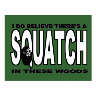 There's a SQUATCH in These Woods! Postcard