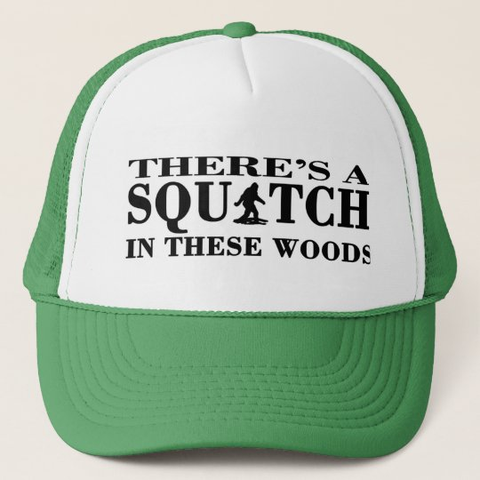 There's a SQUATCH in these Woods Trucker Trucker Hat