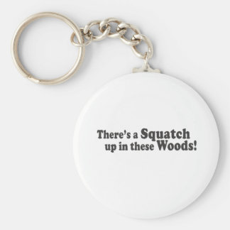 There's A Squatch Up In These Woods! Multiple Prod Key Chains