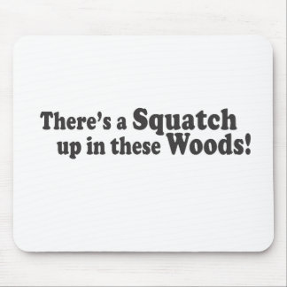 There's A Squatch Up In These Woods! Multiple Prod Mouse Pad