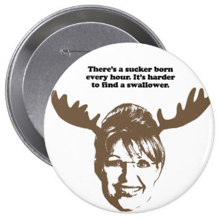 There's a sucker born every hour pinback buttons
