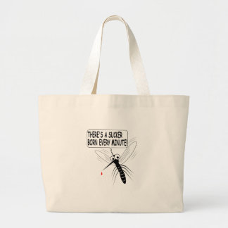 There's A Sucker Born Every Minute Large Tote Bag