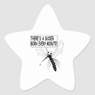 There's A Sucker Born Every Minute Star Sticker