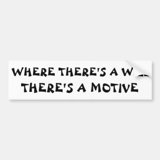 There's a Will There's a Motive Fortune Cookie Bumper Sticker