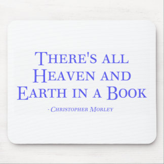 There's All Heaven And Earth In A Book Mouse Pad
