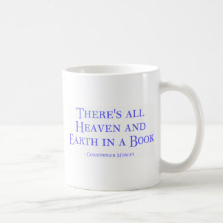 There's All Heaven And Earth In A Book Coffee Mugs