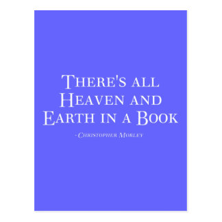 There's All Heaven And Earth In A Book Postcard