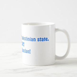 There's already a Palestinian state.HELLO!!!It'... Coffee Mug