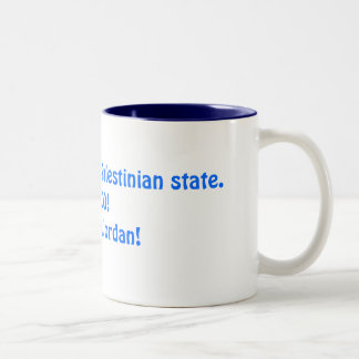 There's already a Palestinian state.HELLO!It's ... Two-Tone Coffee Mug
