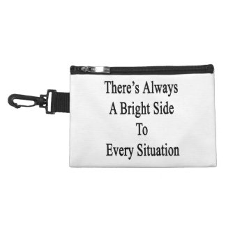 There's Always A Bright Side To Every Situation Accessory Bag