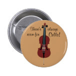 There's always room for Cello! 2 Inch Round Button