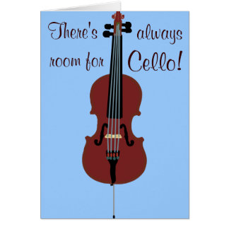 There's always room for Cello! Card