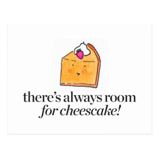 There's Always Room for Cheesecake Postcard