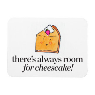 There's Always Room for Cheesecake Rectangular Photo Magnet