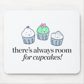 There's Always Room for Cupcakes Mouse Pad