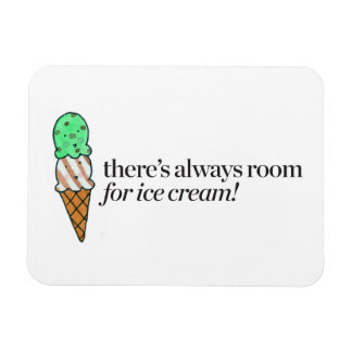There's Always Room for Ice Cream Rectangular Photo Magnet