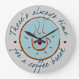 There's Always Time for a Coffee Break Wall Clock