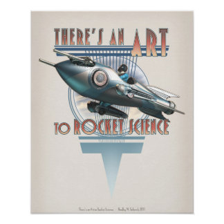 """There's an Art to Rocket Science  (16x20"""") Posters"""
