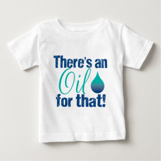There's an oil for that blue teal infant t-shirt