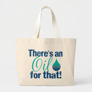 There's an oil for that blue teal large tote bag