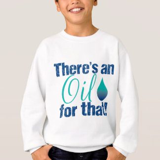 There's an oil for that blue teal sweatshirt