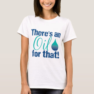 There's an oil for that blue teal T-Shirt