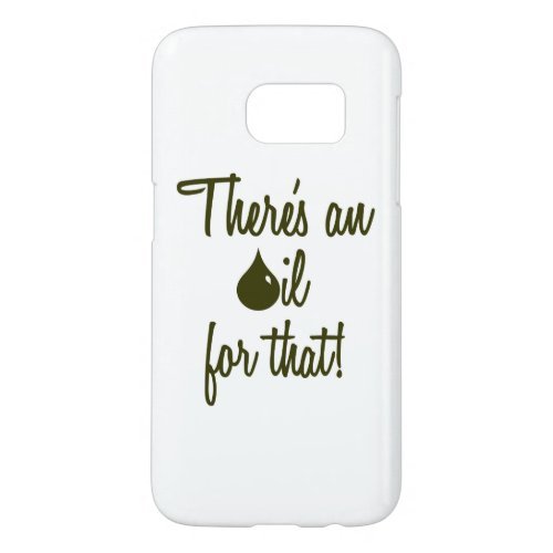 There's an oil for that! cell phone case
