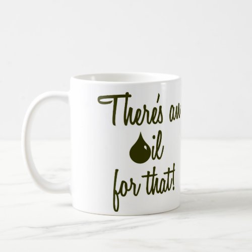 There's an oil for that! mug