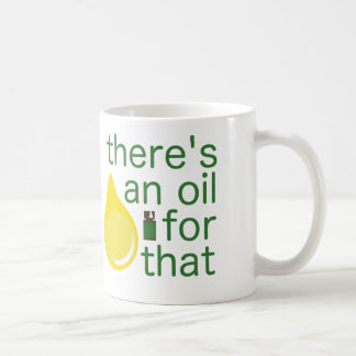 There's an Oil for That Mug
