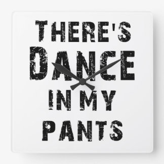 There's Dance In My Pants Wallclocks