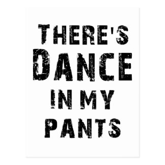 There's Dance In My Pants Postcard